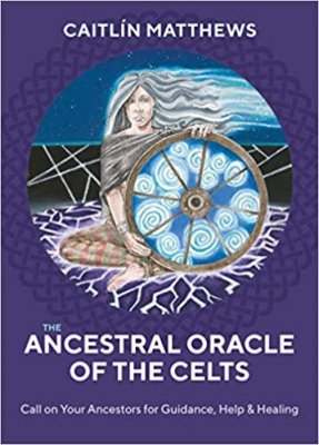 The Ancestral Oracle of the Celts: Call on Your Ancestors for Guidance,Help and Healing,moderjord-nu